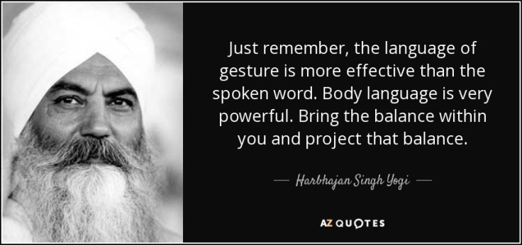 quote-just-remember-the-language-of-gesture-is-more-effective-than-the-spoken-word-body-language-harbhajan-singh-yogi-56-55-54