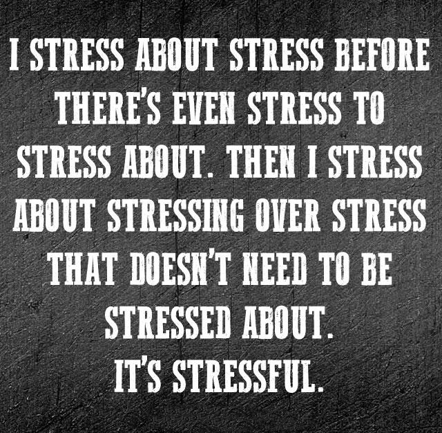 stress-about-stressing-stressful